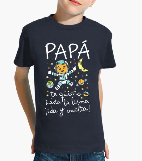 Ropa infantil Papá te quiero hasta la luna ida y vuelta