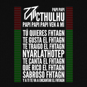 Camisetas PAPI Cthulhu Lyrics