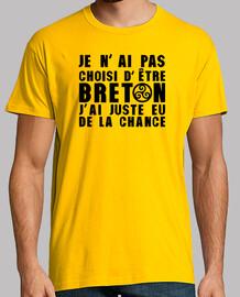 Pas choisi etre Breton juste eu Chance