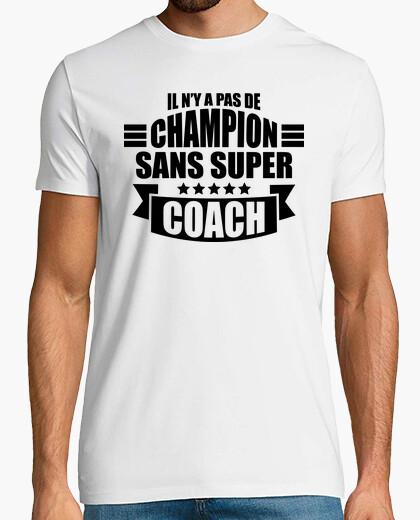 Tee-shirt pas de champion sans super coach
