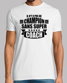 pas de champion sans super coach