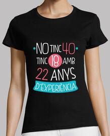 pas de tinc 40 tinc 18 amb 22 ans d'expériences, català