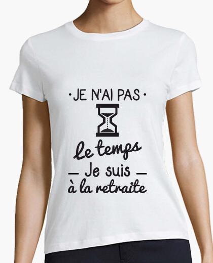Tee-shirt Pas le temps, tee shirt retraite,retraité
