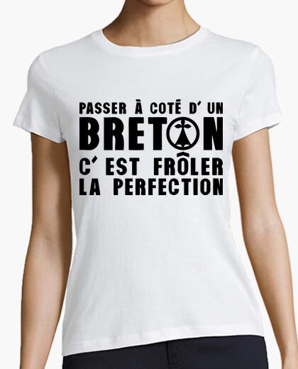 Tee-shirt Passer à coté d'un breton c'est frôler la perfection