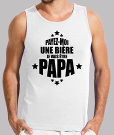 payez-moi une bière je vais être papa