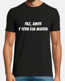 PAZ, AMOR Y TODA ESA MIERDA