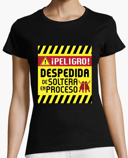 Camiseta ¡Peligro! Despedida de Soltera en Proceso (Mujer)