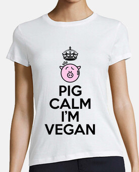 Pig calm, I'm Vegan