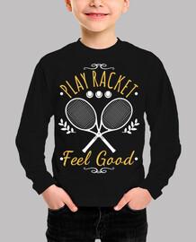 play racket feel good