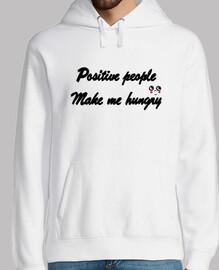 Positive people make me hungry