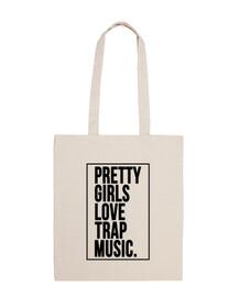Pretty Girls Love Trap Music. A las chic
