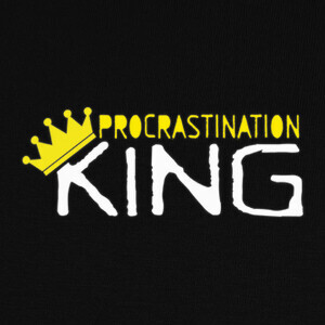 Procrastination King T-shirts