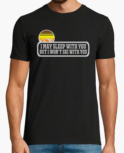Camiseta Puedo dormir contigo pero no esquiaré