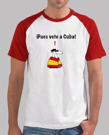 ¡Pues vete a Cuba!