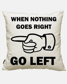 Quand rien ne va bien allez à gauche