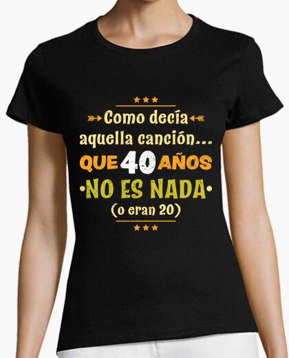 Camiseta Que 40 años no es nada