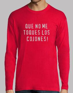 QUE NO ME TOQUES LOS COJONES/no molesten por favor