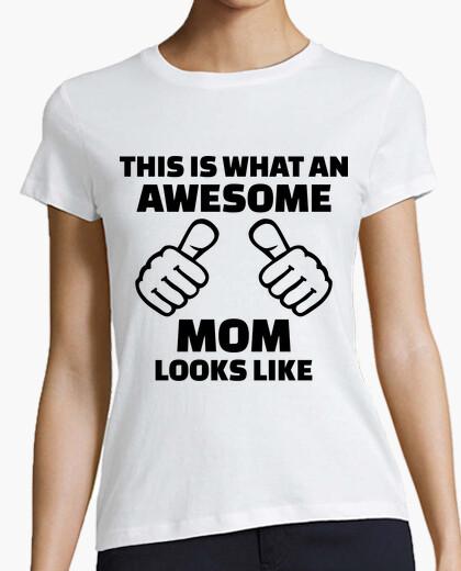 T-shirt questo è ciò che sembra una mamma fantastica
