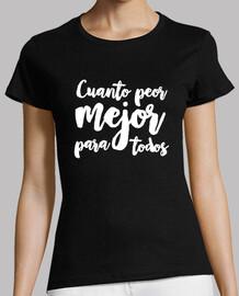 Rajoy - Cuanto peor mejor para todos - mujer manga corta
