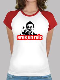 Rajoy - eres un ruiz