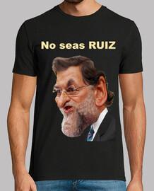 Rajoy - No seas Ruiz