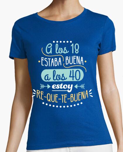 Camiseta RE-QUE-TE-BUENA A LOS 40
