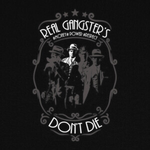 Real Gansters dont Die T-shirts