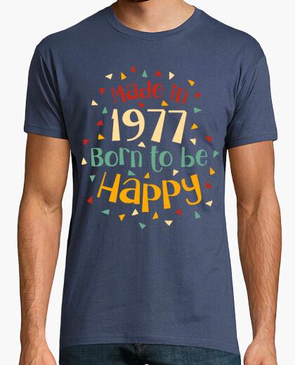 T-shirt realizzato nel 1977, born per essere felice