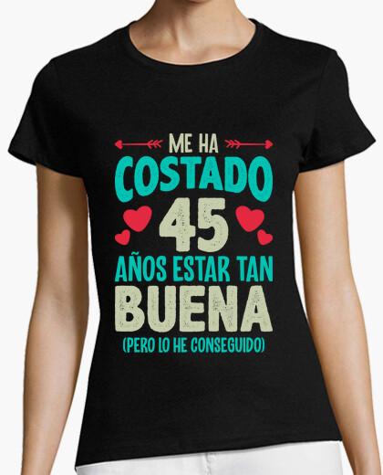 Camiseta Regalo 45 Años Estar Buena...