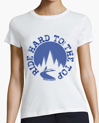 Ride hard to the top woman t-shirt