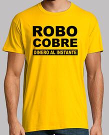 Robo Cobre - dinero al instante - camiseta chico