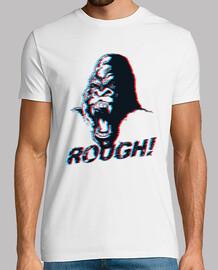 Rough!