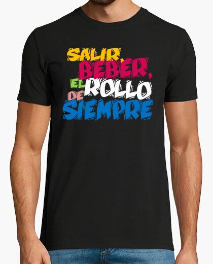 Camiseta Salir, beber, el rollo de siempre
