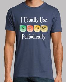 Sarcasm Periodically diseño de camisa p