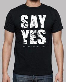 say yes but not every time -humor - sar