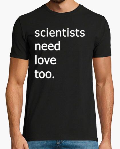 Camiseta scientists need love too