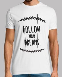 segui i tuoi sogni / follow your dreams