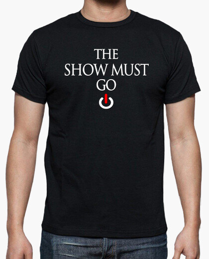 Show Must Go On Camiseta Oscura Chico