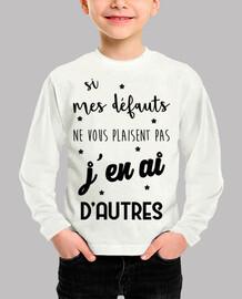 Si mes défauts ne vous plaisent pas...