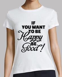 si quieres ser feliz ser bueno