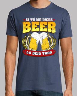 Si tú me dices Beer lo dejo todo