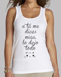 Si tú me dices miau lo dejo todo :: Camiseta de Tirantes