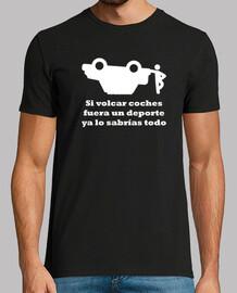 Si volcar coches fuera un deporte...
