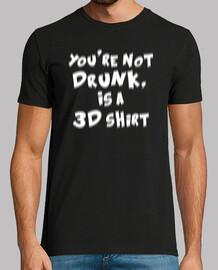 sie nicht betrunken sind, dann ist ein 3d-shirt