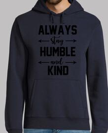 siempre mantente humilde y amable