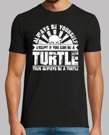 siempre sé tú mismo puede ser una tortu