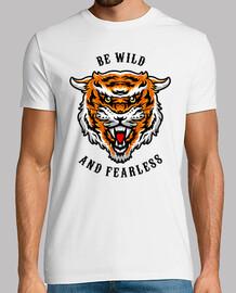 sii selvaggio e senza paura