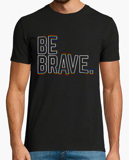 Tee-shirt soit brave