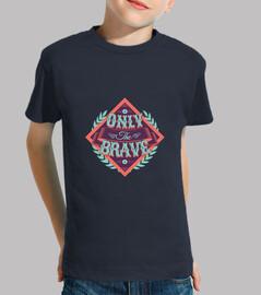 sólo los valientes camiseta niño