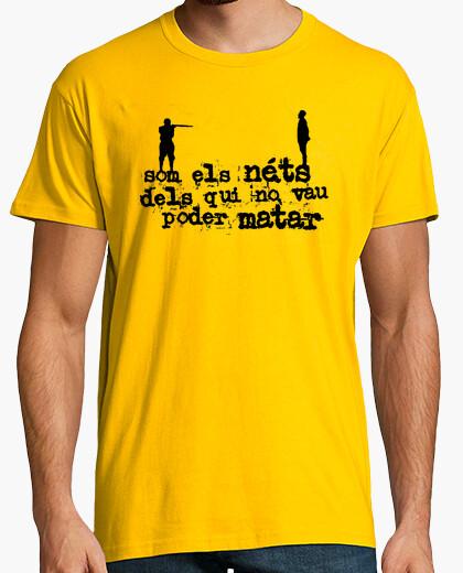 Camiseta Som els néts dels qui no vau poder matar
